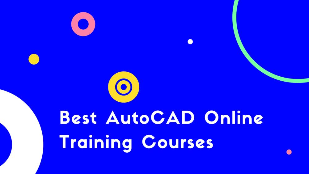 Best Online AutoCAD Training Courses