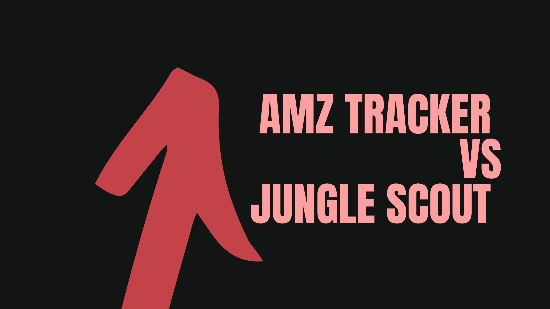 Amz tracker vs Jungle scout