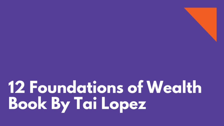12 Foundations of Wealth Book By Tai Lopez