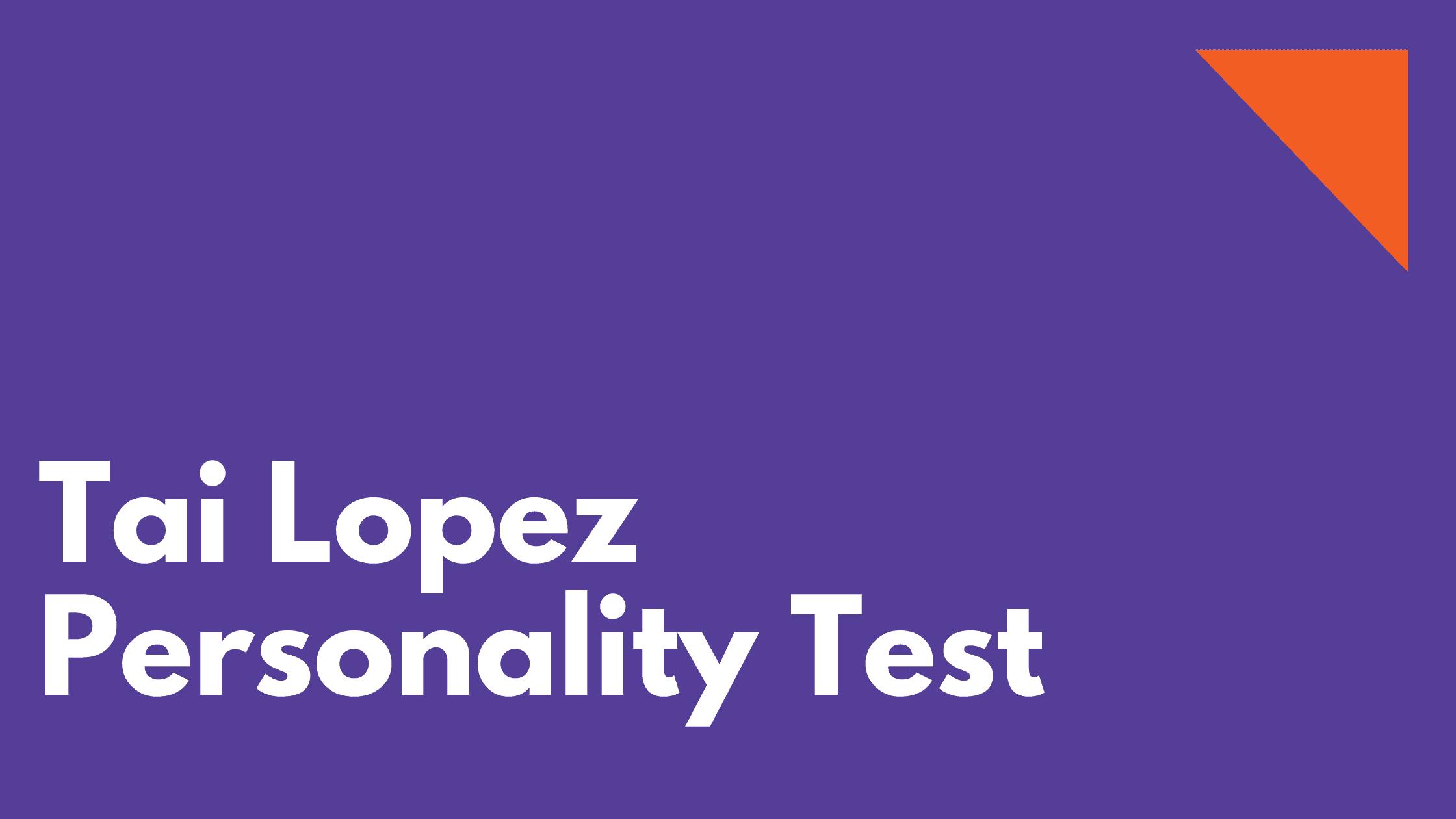 Tai Lopez Personality Test