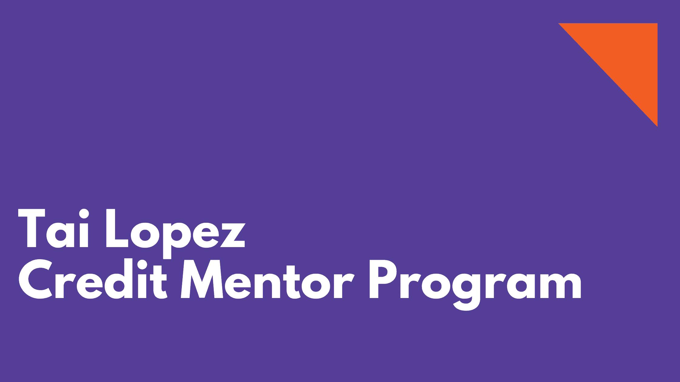 Tai Lopez credit mentor program