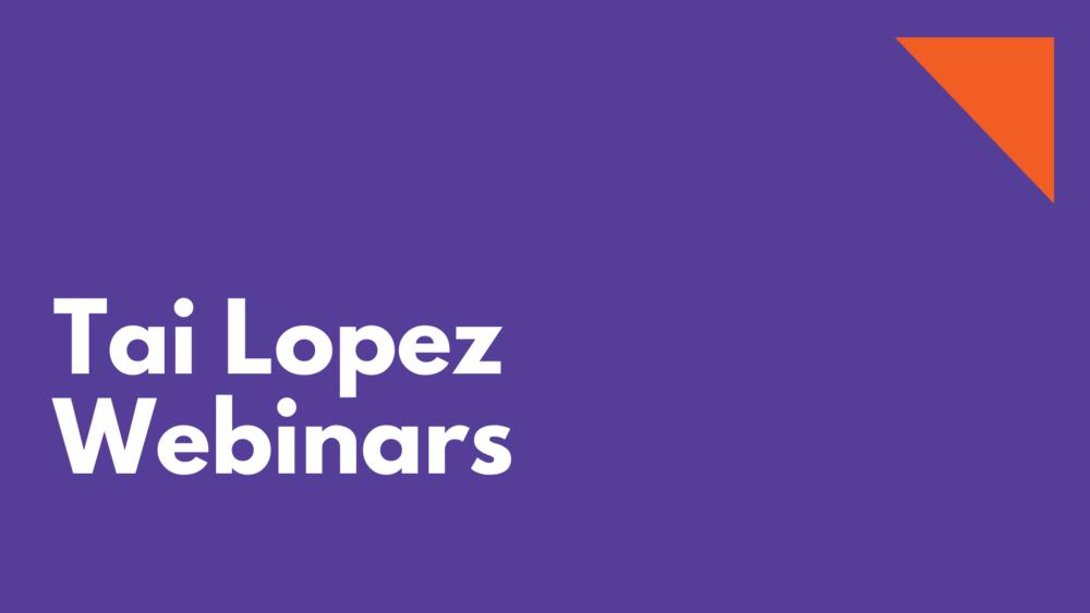 Tai Lopez webinars